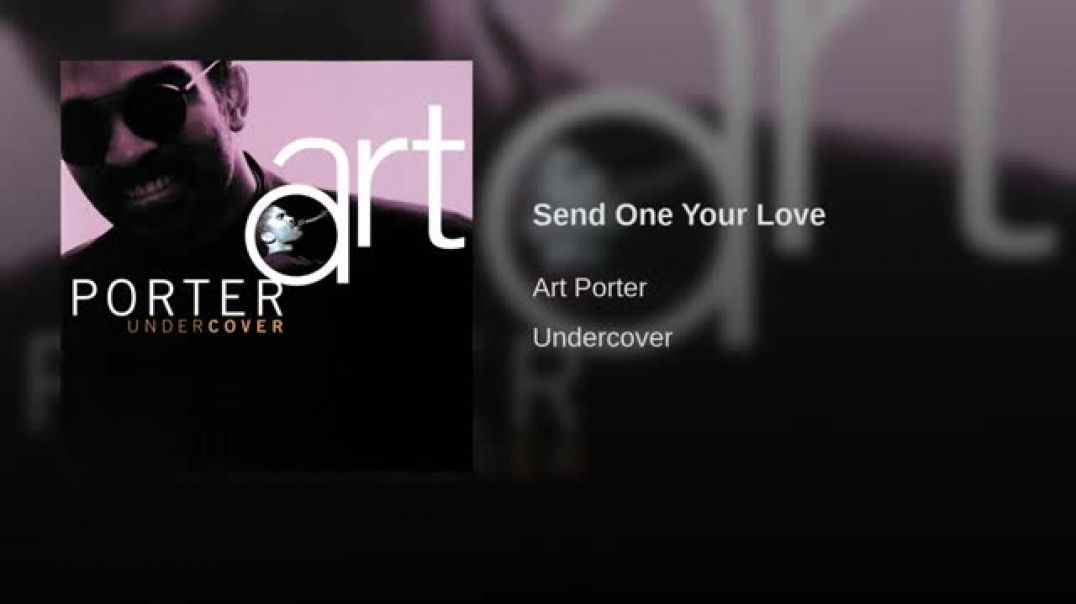 Art Porter Jr. - Send One Your Love