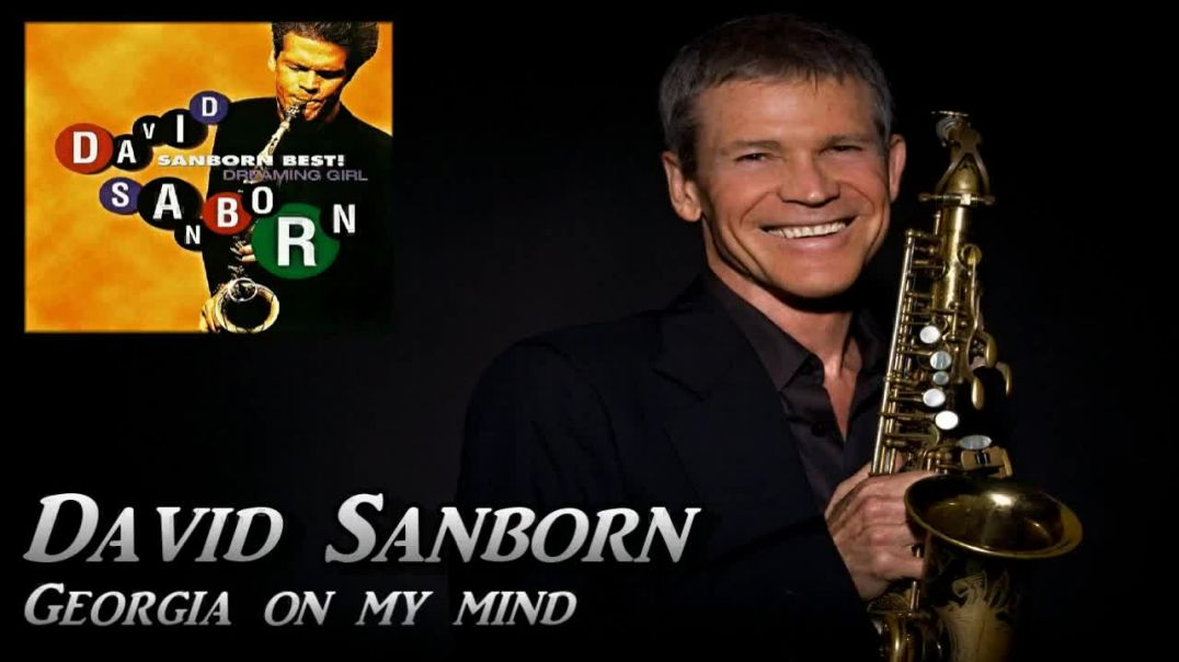 David Sanborn - Georgia On My Mind